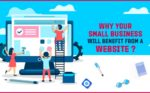 Why Your Small Business Will Benefit From A Website?