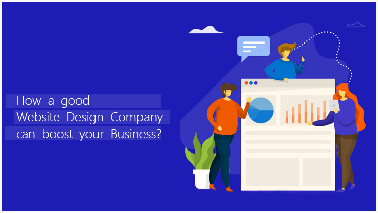 How a good Website Design Company can boost your Business? %