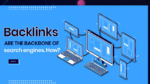 Backlinks are the backbone of search engines. How?