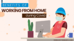 Benefits of Working From Home during Covid